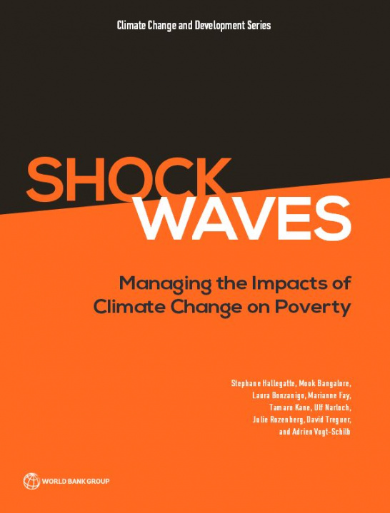 Shock Waves. Managing the Impacts of Climate Change on Poverty. World Bank Report 2016.